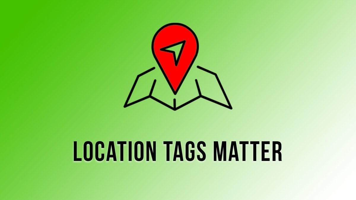 locationtagsmatter.jpg