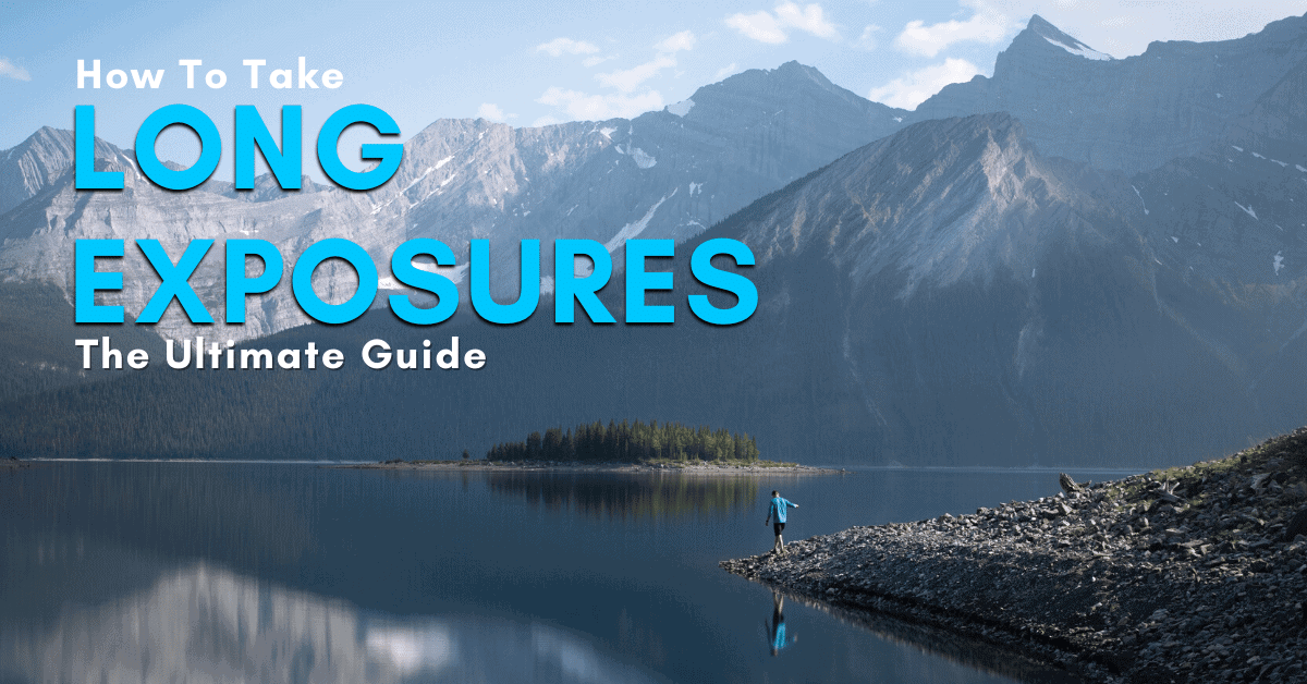 The Step-By-Step Guide To Long Exposure Photography