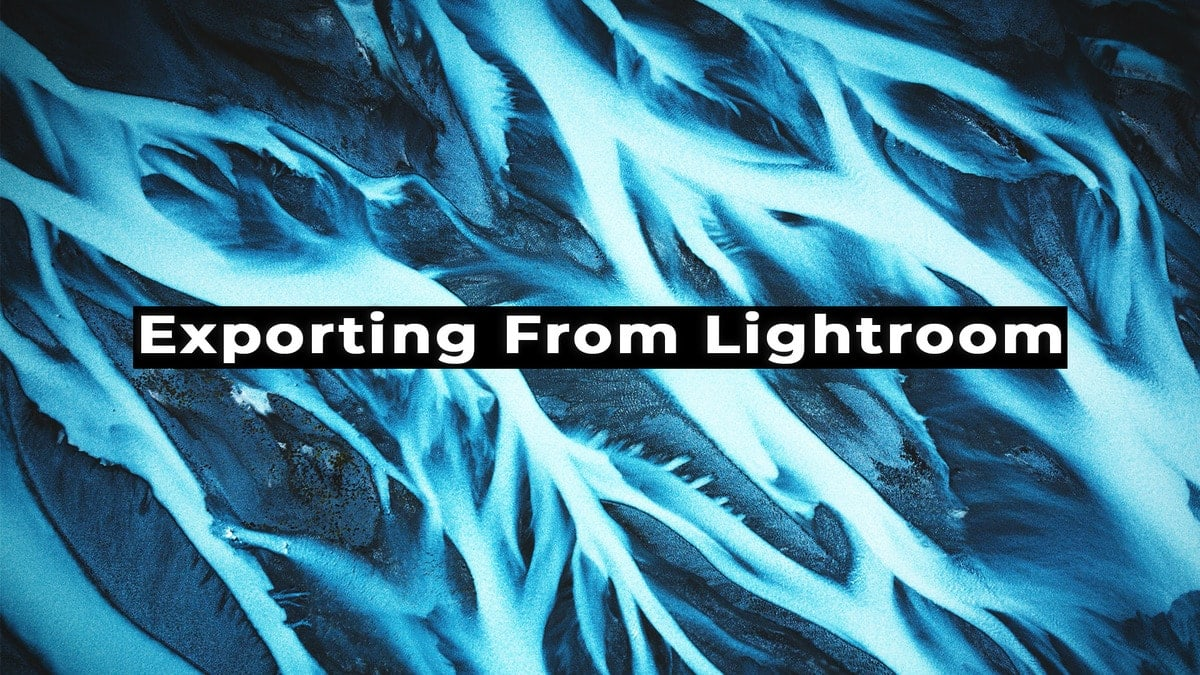 The Best Way To Export Photos From Lightroom For Web, Social, Or Print