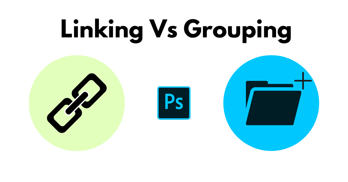 Linking Vs Grouping Layers – What's The Difference?