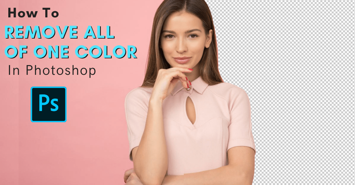 How To Remove All Of One Color In Photoshop