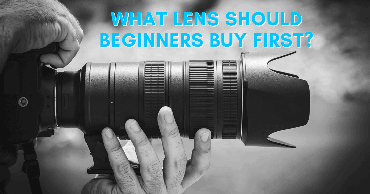 What Lens Should You Buy First? – The Beginners Guide