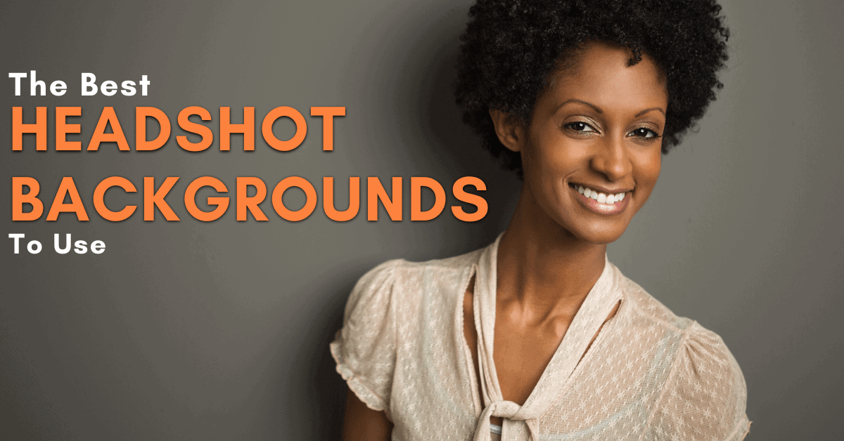 The Best Professional Headshot Backgrounds – 10 Great Ideas