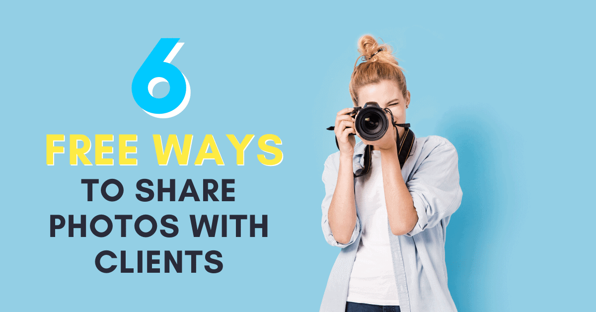 The Best Ways To Share Photos With Clients (For Free!)