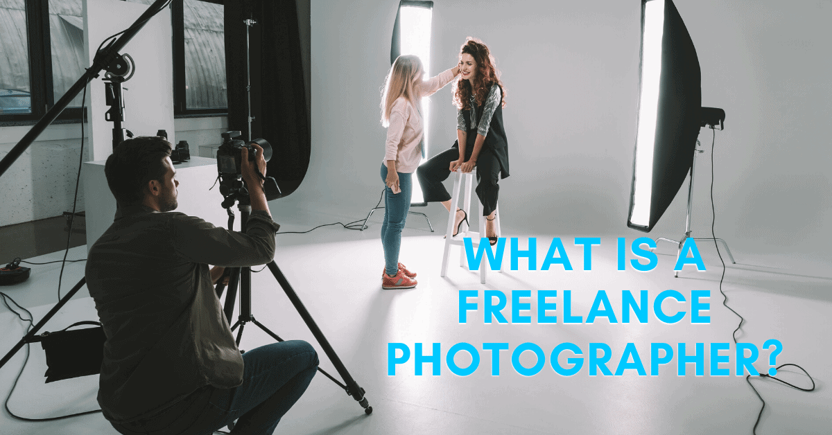 What Is A Freelance Photographer?