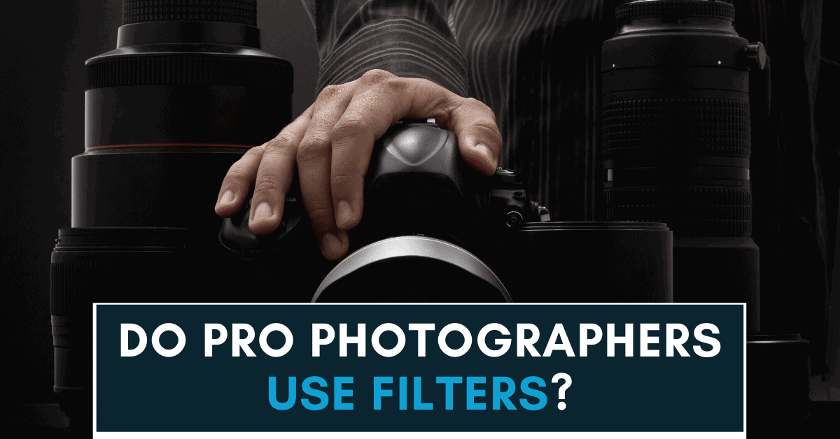 Do Professional Photographers Use Filters?