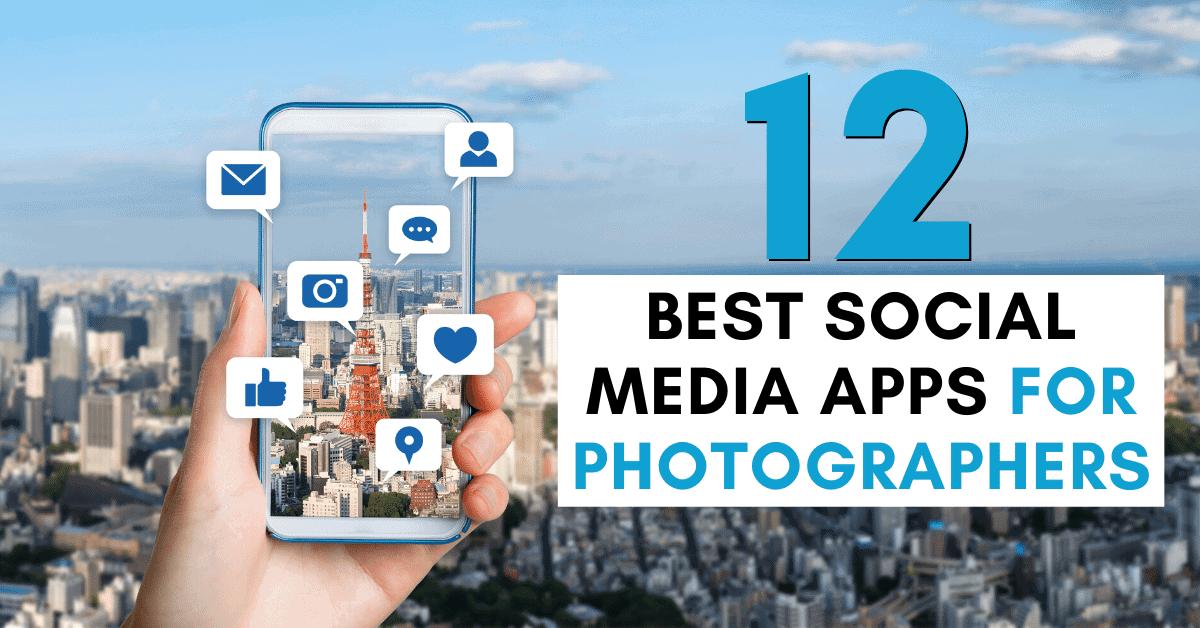 12 Best Social Media Apps For Photographers