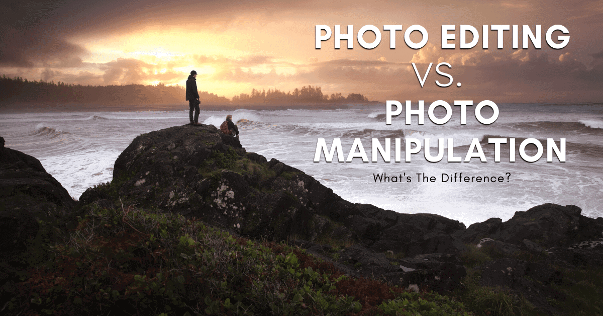 Photo Editing Vs Photo Manipulation – What's The Difference?