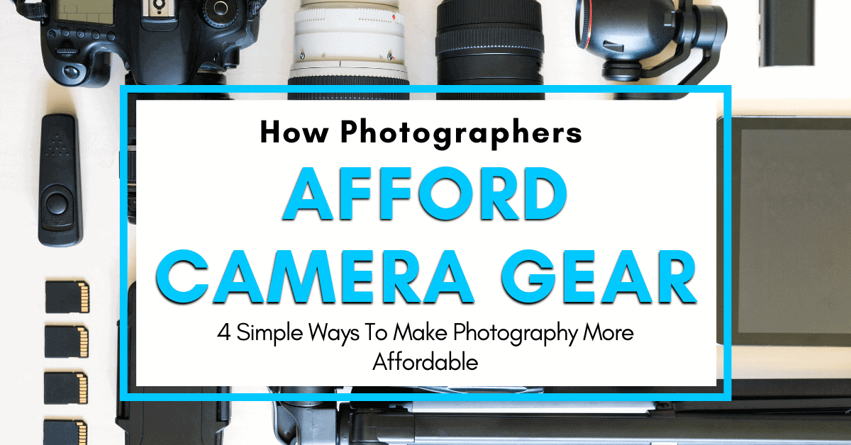 How Do Photographers Afford Their Equipment?