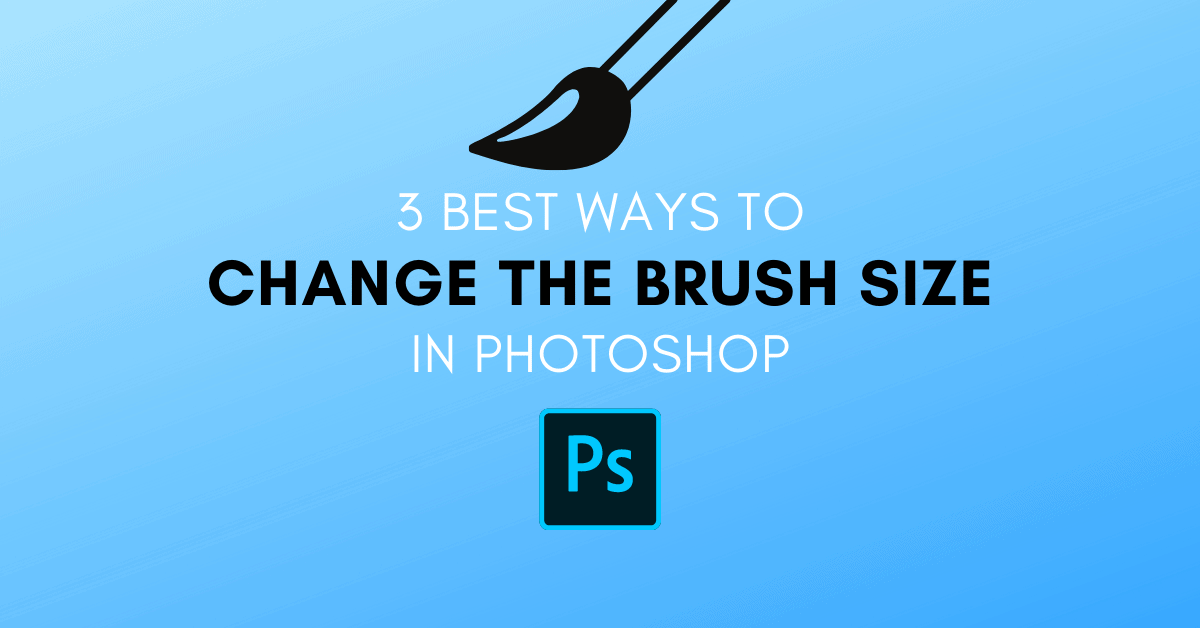 How To Change The Brush Size In Photoshop (With Shortcuts!)