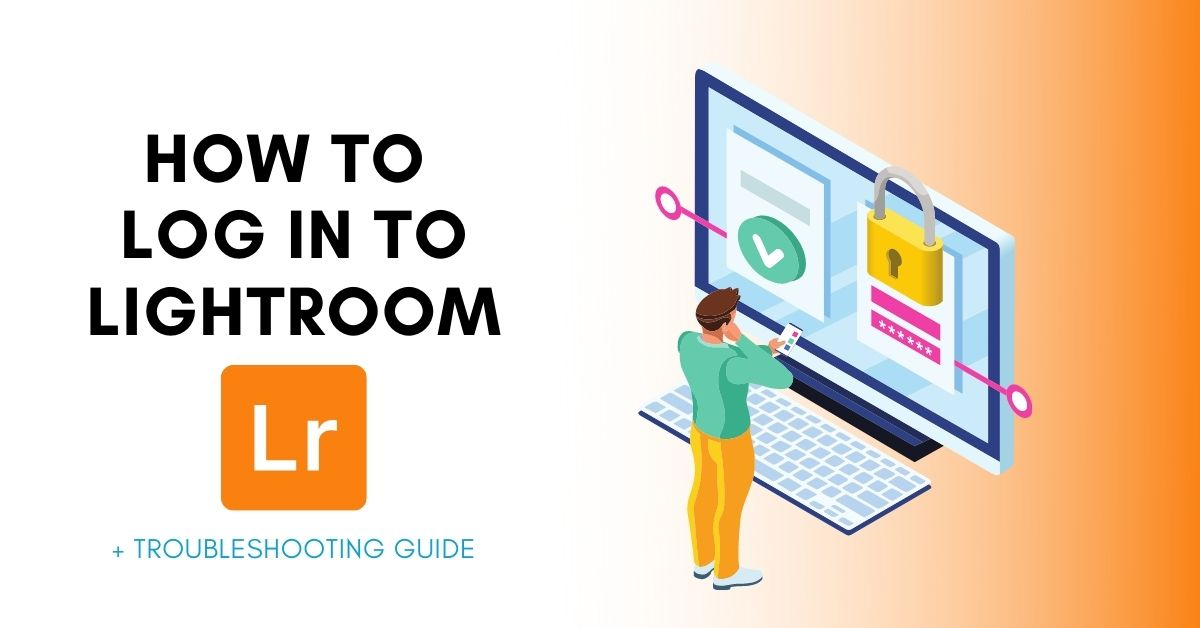 How To Login In Lightroom + Fix Common Sign-In Issues