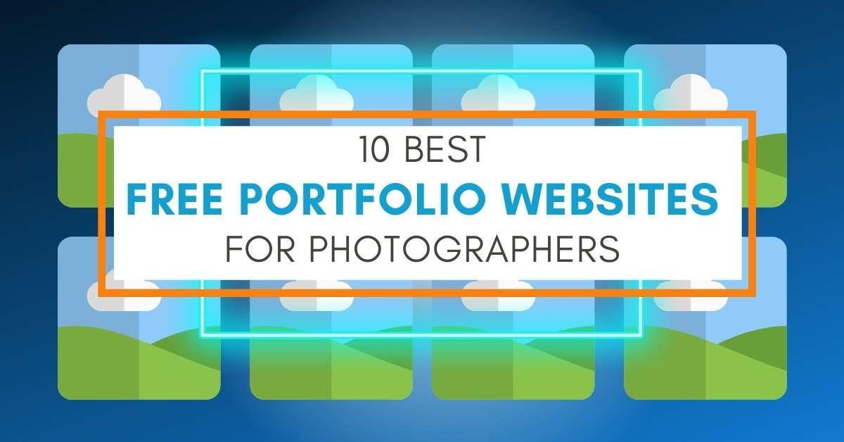 10 Best FREE Online Portfolio Websites For Photographers
