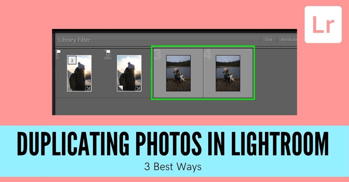 How To Duplicate A Photo In Lightroom (With Shortcuts!)