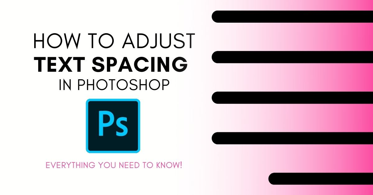 How To Adjust Text And Line Spacing In Photoshop