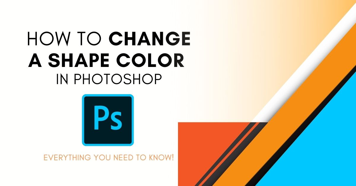 How To Change Shape Color In Photoshop