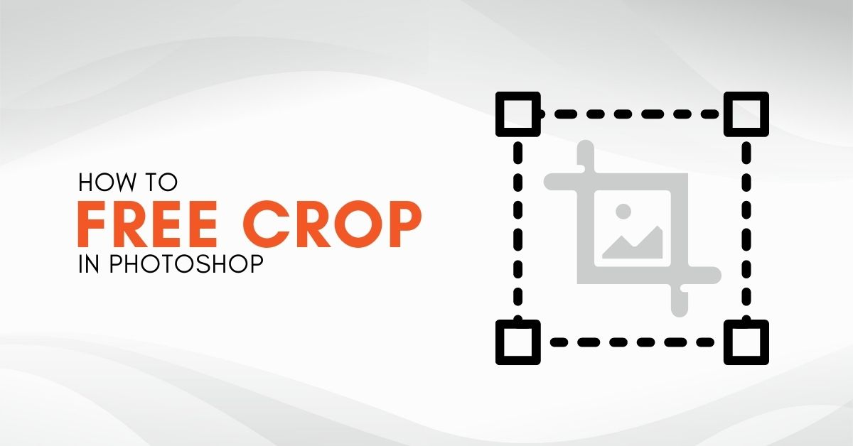 How To Free Crop In Photoshop (Unconstrained Cropping)
