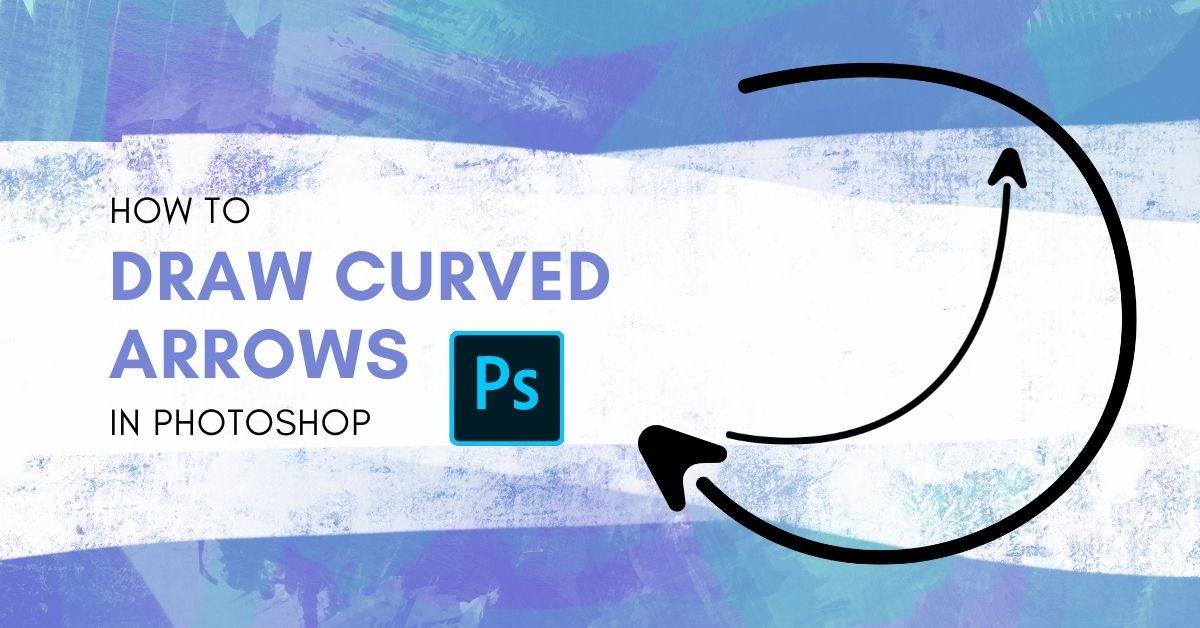 How To Draw A Curved Arrow In Photoshop (2 Easy Ways)