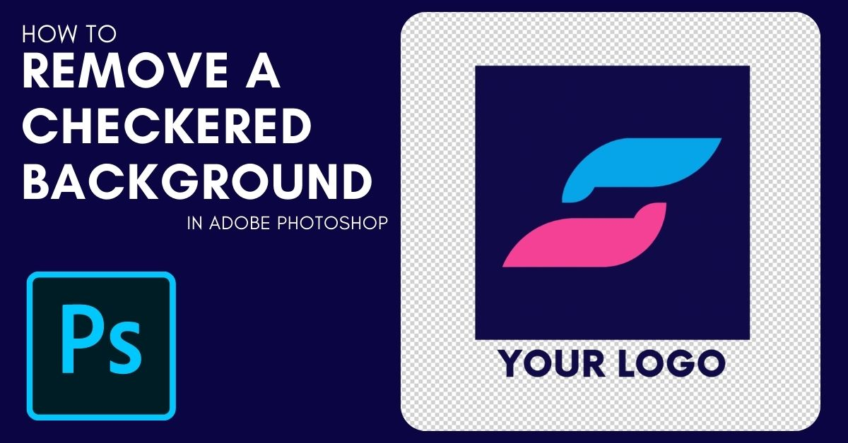 How To Remove A Checkered Background In Photoshop