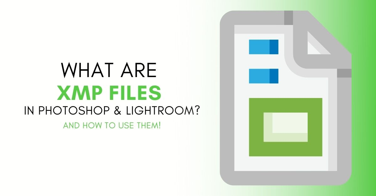 What Are XMP Files In Photoshop & Lightroom?