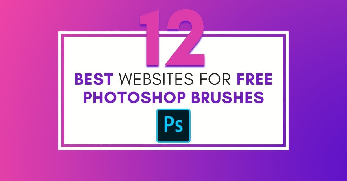 12 Best Places To Download Free Photoshop Brushes