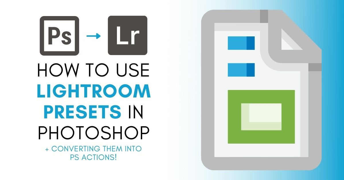How To Use Lightroom Presets In Photoshop